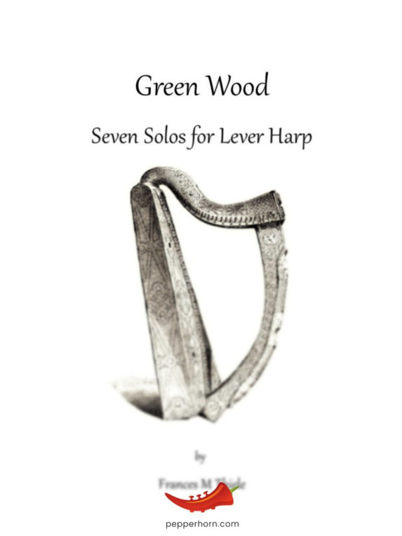 Green Wood: Seven Solos for Lever Harp by Frances M Thiele