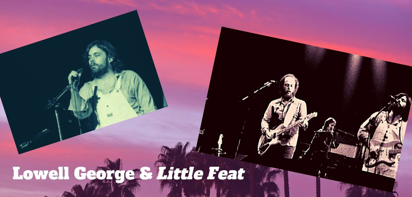 Lowell George & Little Feat - featuring Lowell George and Paul Barrere